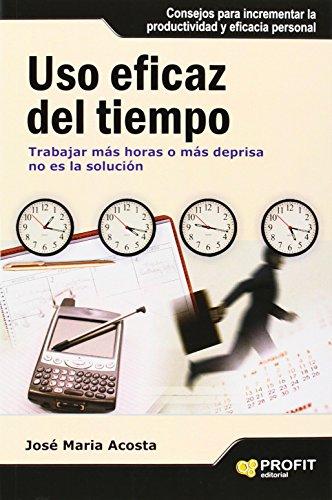 USO EFICAZ DEL TIEMPO (Spanish Edition): Josà Maria Acosta