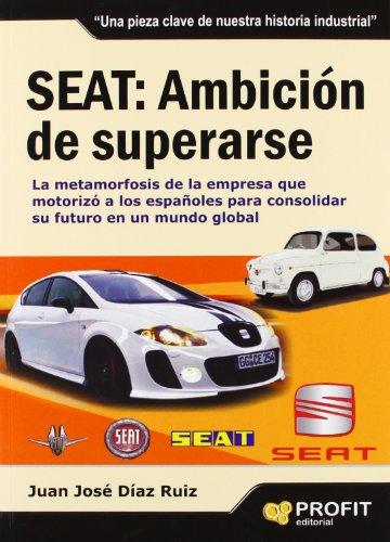 9788492956241: SEAT: AMBICIÓN DE SUPERARSE (Spanish Edition)