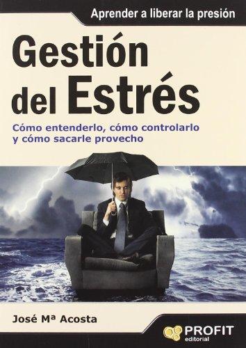 GESTION DE ESTRÉS (Spanish Edition): Josà Ma. Acosta