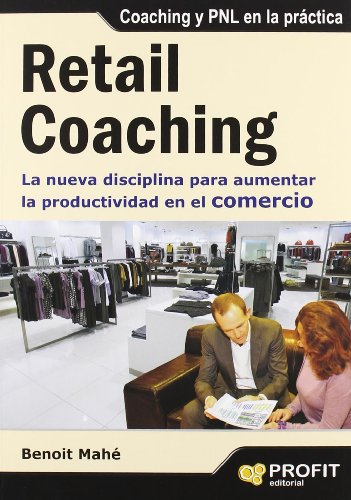 9788492956623: Retail Coaching: La nueva disciplina para aumentar la productividad en el comercio