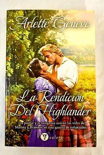 9788492967063: La rendicion del Highlander