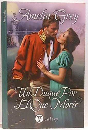 9788492967339: Duque por el que morir, un (Valery - Romantica)