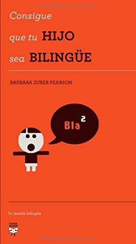 9788492968053: Consigue que tu hijo sea bilingüe (Spanish Edition)