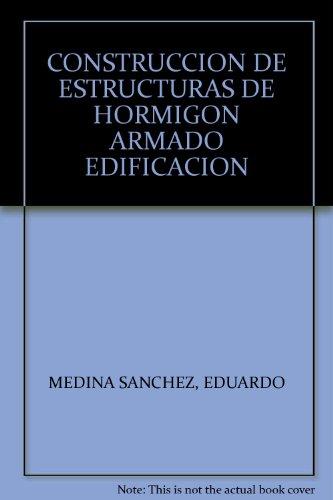 9788492970056: CONSTRUCCION DE ESTRUCTURAS DE HORMIGON ARMADO EDIFICACION