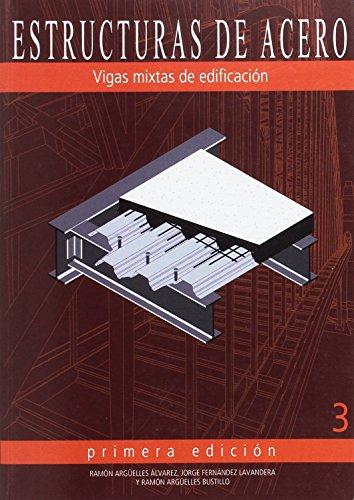 9788492970674: Estructuras De Acero 3- Vigas Mixtas De Edificacion. El Precio Es En Dolares