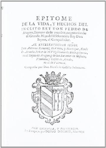 9788492972920: Epitome de la vida y hechos de inclito rey don Pedro de Aragón tercero de este nombre