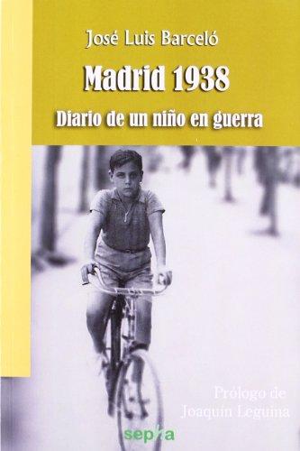 9788492974696: Madrid 1938: Diario De Un Niño En Guerra (Brújula) (Spanish Edition)