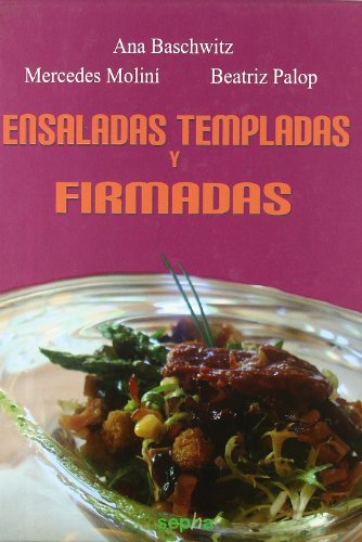 9788492974702: Ensaladas templadas y firmadas (Spanish Edition)
