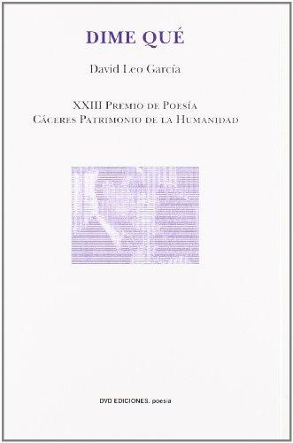 9788492975181: Dime que (xxiii premio de poesia Cáceres patrimonio de la humanidad) (Poesia (dvd))