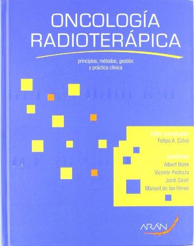 9788492977055: Oncología radioterápica. Principios, métodos, gestión y práctica clínica