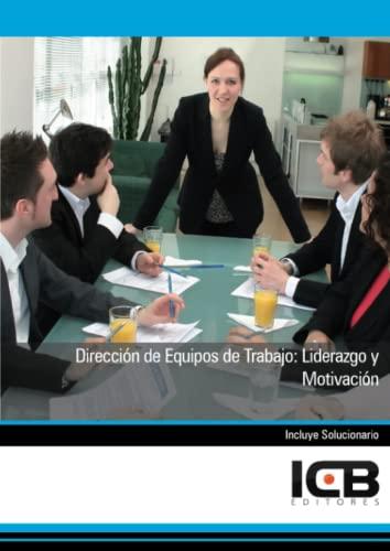 9788492980147: Dirección de Equipos de Trabajo: Liderazgo y Motivación