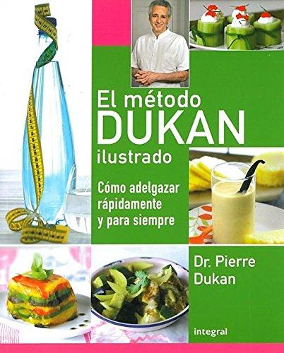 9788492981007: El método Dukan ilustrado: Cómo adelgazar rápidamente y para siempre (Rba Practica) (Spanish Edition)