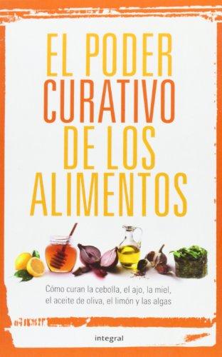El poder curativo de los alimentos / The Healing Power of Foods (Spanish Edition): V.v.a.a., ...
