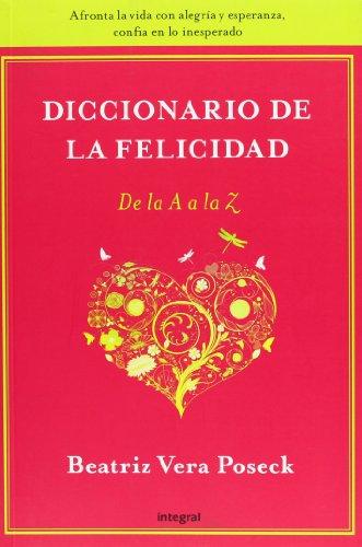 Diccionario de la felicidad: De la A: Vera Poseck, Beatriz