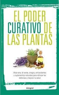 9788492981267: El poder curativo de las plantas (Spanish Edition)