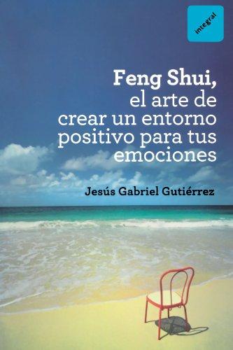 9788492981649: Fengshui: el arte de crear un entorno po (INTEGRAL)