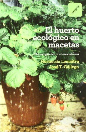 9788492981809: El huerto ecologico en macetas