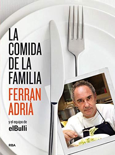9788492981823: La comida de la familia (The Family Meal: Home Cooking with Ferran Adria) (Spanish Edition)