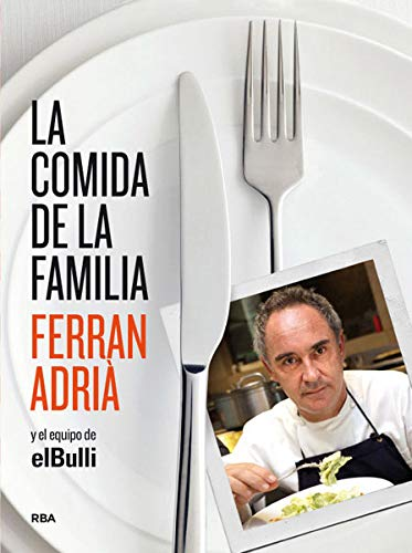 9788492981823: La comida de la familia (The Family Meal: Home Cooking with Ferran Adria) (Spanish Edition)
