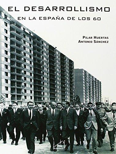 9788492987467: El desarrollismo en la España de los 60