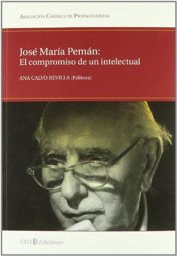 9788492989164: José María Pemán: el compromiso de un intelectual (Asociación Católica de Propagandistas)