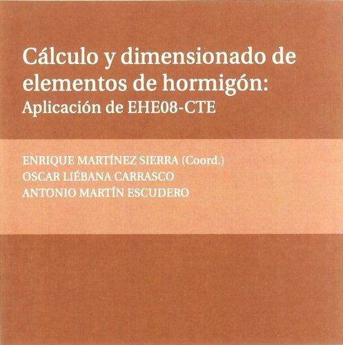 9788492989485: Cálculo y dimensionado de elementos de hormigón: aplicación de EHE08-CTE (Textos Docentes)