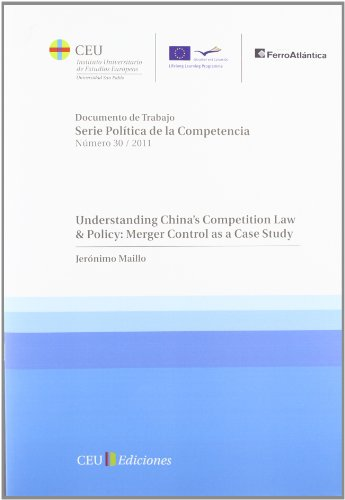 UNDERSTANDING CHINA´S COMPETITION LAW & POLICY: MERGER: MAILLO GONZÁLEZ-ORUS, JERÓNIMO.
