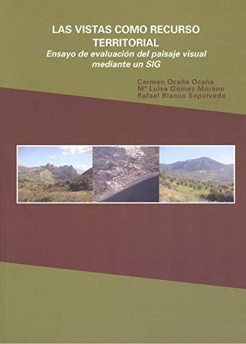 9788493001254: Las vistas como recurso territorial: Ensayo de evaluación del paisaje visual mediante un SIG