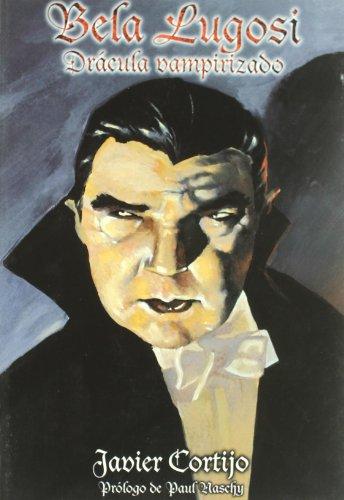 9788493006563: Bela Lugosi, Drácula vampirizado