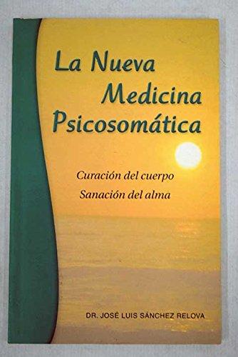La nueva medicina psicosomática: Dr. José Luis