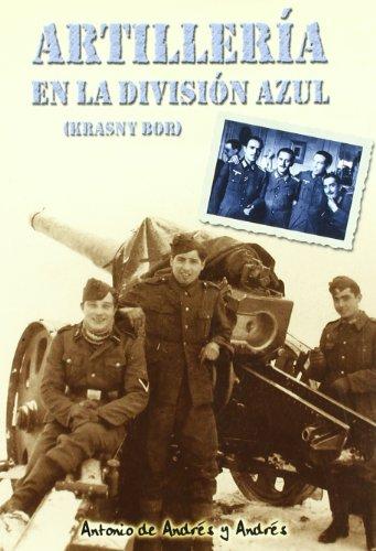 9788493013073: Artilleria En La Division Azul: Krasny-Bor (Spanish Edition)