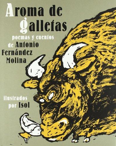 9788493022150: Aroma de galletas: poemas y cuentos de Antonio Fernández Molina ilustrados por Isol (Libros Para Niños)