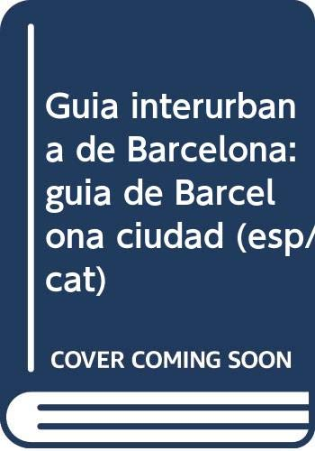 9788493034917: Guia interurbana de Barcelona: guia de Barcelona ciudad (esp/cat)