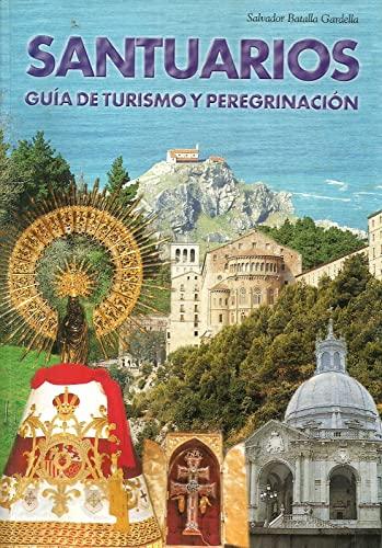 9788493036799: Santuarios. Guía de turismo y peregrinación