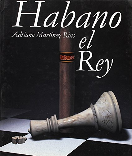 Habano, the King: Adriano Mart?nez Rius