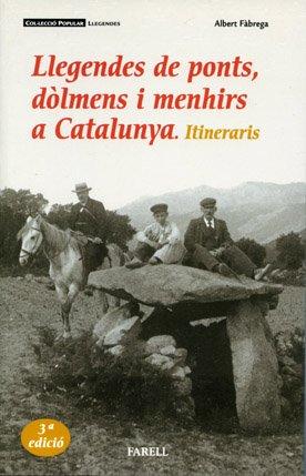 9788493041847: Llegendes de ponts, dòlmens i menhirs a Catalunya. Itineraris (Popular Llegendes)