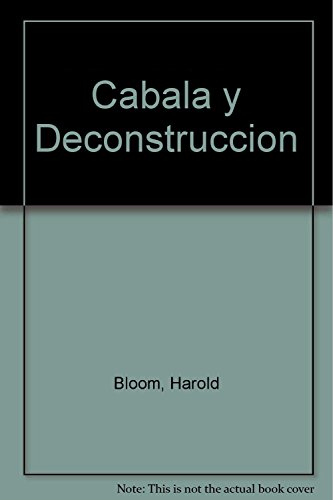 Cabala y Deconstruccion (Spanish Edition): Bloom, Harold; Scholem, Gershom