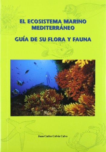 9788493044213: El ecosistema marino mediterraneo : guia de su flora y fauna