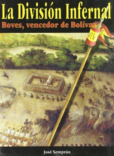 9788493044633: La Division Infernal : Boves, Vencedor De Bolivar