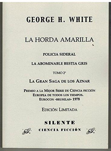 9788493046651: LA HORDA AMARILLA, POLICIA SIDERAL, LA ABOMINABLE BESTIA GRIS ( L A GRAN SAGA DE LOS AZNAR T.2 )