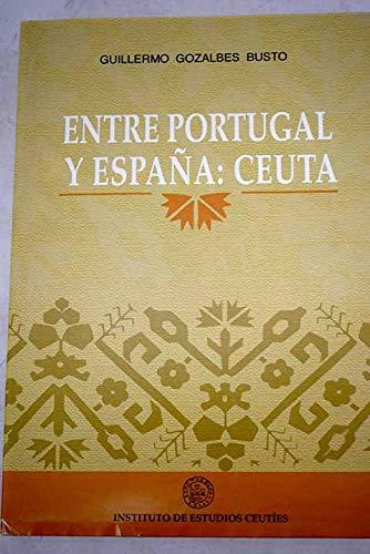 9788493050252: Entre Portugal y España, Ceuta (Spanish Edition)