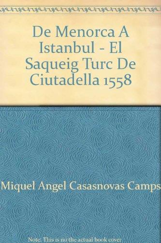 9788493050498: De Menorca A Istanbul - El Saqueig Turc De Ciutadella 1558