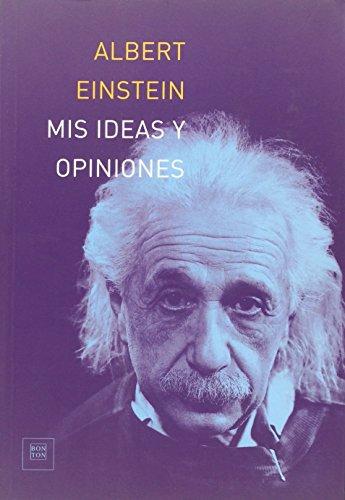 Mis ideas y opiniones: Albert Einstein