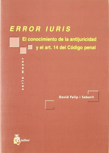 9788493052492: Error iuris. El conocimiento de la antijuricidad y el artículo 14 del código penal.