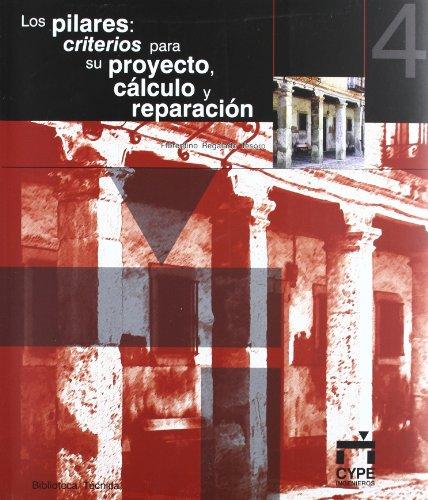 9788493069636: Los pilares: criterios para su proyecto calculo y reparacion