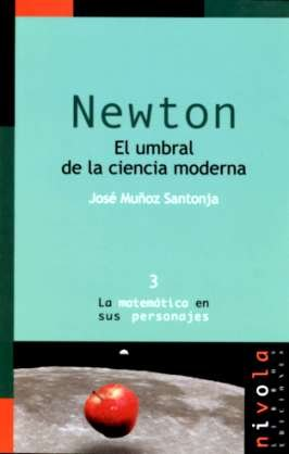 9788493071936: NEWTON. El umbral de la ciencia moderna (La matemática en sus personajes)