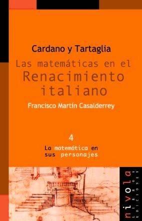 9788493071950: CARDANO y TARTAGLIA. Las matemáticas en el Renacimiento italiano (La matemática en sus personajes)