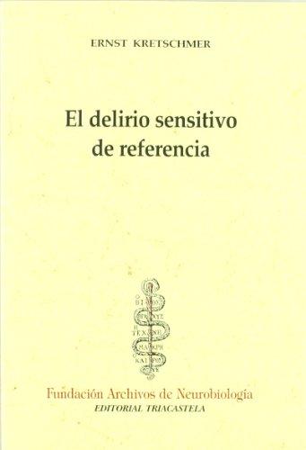 9788493091422: El delirio sensitivo de referencia