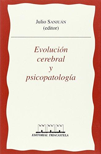 9788493091446: Evoluci¢n cerebral y psicopatolog¡a