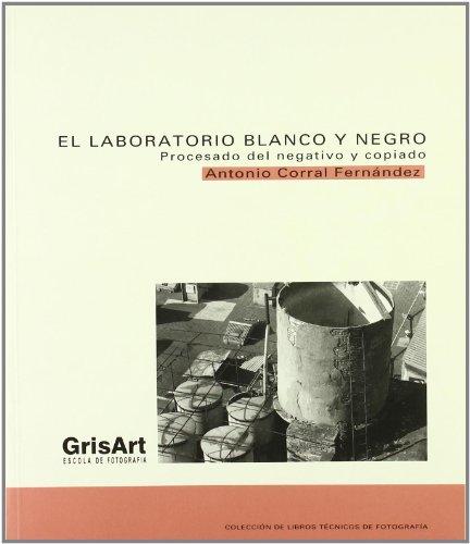 9788493097127: El laboratorio Blanco y negro: procesado el negativo y copiado